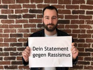 Dein Statement gegen Rassismus!