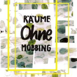 Räume ohne Mobbing